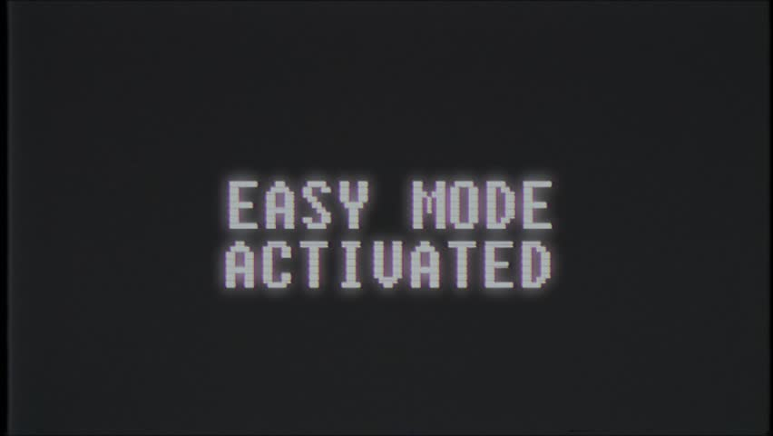 Easy Mode Activated